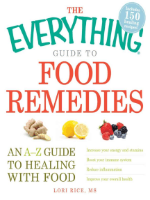 The Everything Guide to Food Remedies: An A-Z guide to healing with food