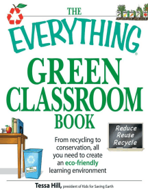 The Everything Green Classroom Book: From recycling to conservation, all you need to create an eco-friendly learning environment