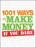 1001 Ways to Make Money If You Dare