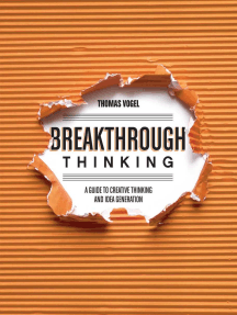 Breakthrough Thinking: A Guide to Creative Thinking and Idea Generation