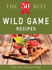 The 50 Best Wild Game Recipes: Tasty, fresh, and easy to make!