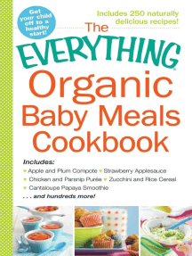 The Everything Organic Baby Meals Cookbook: Includes Apple and Plum Compote, Strawberry Applesauce, Chicken and Parsnip Puree, Zucchini and Rice Cereal, Cantaloupe Papaya Smoothie...and Hundreds More!