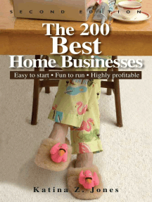 The 200 Best Home Businesses: Easy To Start, Fun To Run, Highly Profitable