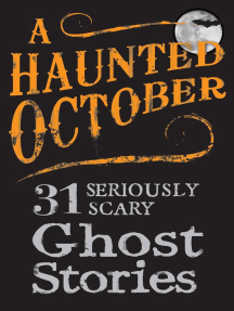 A Haunted October: 31 Seriously Scary Ghost Stories