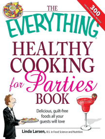 The Everything Healthy Cooking for Parties: Delicious, guilt-free foods all your guests will love