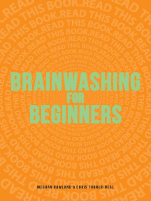 Brainwashing for Beginners: Read This Book. Read This Book. Read This Book.