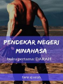 Pendekar Negeri Minahasa, Buku Pertama, Darah: Kisah Para Waraney, #1