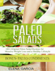 Paleo Salads: 100+ Original Paleo Salad Recipes for Massive Weight Loss and a Healthy Lifestyle!: Alkaline Diet, Paleo Diet, Weight Loss, #2