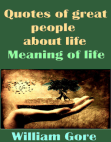 Quotes of Great People About Life. Meaning of Life.