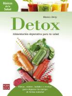 Detox: Alimentación depurativa para tu salud: Dietas, zumos, batidos y recetas para depurar tu cuerpo de forma natural