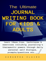 The Ultimate Journal Writing Book for Kids & Adults