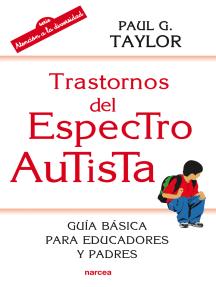Trastornos del Espectro Autista: Guía básica para educadores y padres