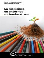La resiliencia en entornos socioeducativos