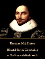 Blurt, Master Constable
