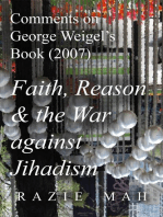 Comments on George Weigel's Book (2007) Faith, Reason and the War against Jihadism