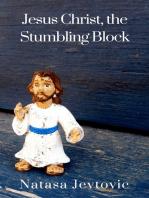 Jesus Christ, The Stumbling Block