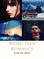 Weird Teen Romance