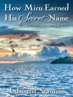 How Miru Earned His Secret Name