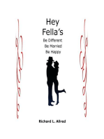 Hey Fella's, Be Different, Be Married, Be Happy