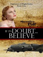 If In Doubt...Believe