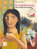 La Baldomera: Una novela incorrecta