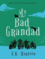 My Bad Grandad (Mercy Watts Mysteries Book Seven)
