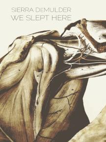 We Slept Here