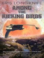 Kris Longknife Among the Kicking Birds