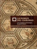 La domus del chirurgo e il complesso archeologico di Piazza Ferrari