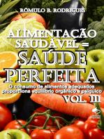 Alimentação saudável = Saúde perfeita - Vol. III