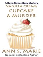 Vanilla Cream Cupcake & Murder (Dana Sweet Cozy Mystery #4)