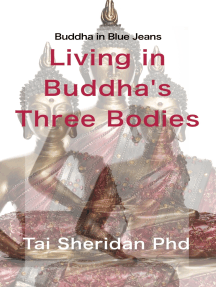 Living in Buddha's Three Bodies