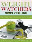 Weight Watchers Simply Filling:  The New Plan Following Simple Start Free download PDF and Read online