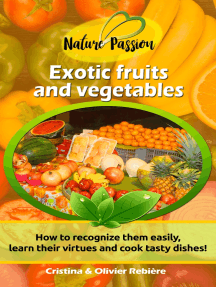 Exotic fruits and vegetables: How to recognize them easily, learn their virtues and cook tasty dishes!