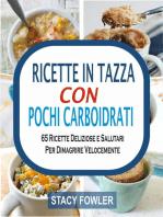 Ricette In Tazza Con Pochi Carboidrati