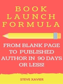 Book Launch Formula: How to Go From Blank Page to Best Seller in 90 Days or Less!