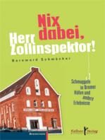 Nix dabei, Herr Zollinspektor!