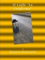 """Il Caffè """"La Conferma"""""""