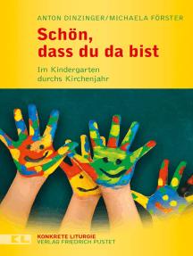 Schön, dass du da bist: Im Kindergarten durchs Kirchenjahr