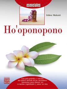 Ho'oponopono: Una guía práctica y sencilla del exitoso método de los curanderos hawaianos para liberar sus recuerdos espirituales y sanar su vida