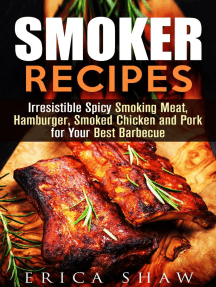 Smoker Recipes: Irresistible Spicy Smoking Meat, Hamburger, Smoked Chicken and Pork for Your Best Barbecue: Outdoor Cooking, #1