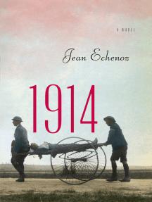 1914: A Novel