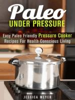 Paleo Under Pressure