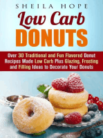 Low Carb Donuts: 30 Traditional and Fun Flavored Donut Recipes Made Low Carb Plus Glazing, Frosting and Filling Ideas to Decorate Your Donuts: Low Carb Desserts