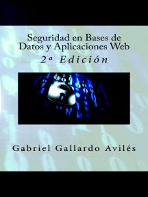 Seguridad en Bases de Datos y Aplicaciones Web - 2º Edición