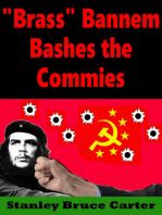 """""""Brass"""" Bannem Bashes The Commies"""