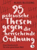 95 polemische Thesen gegen die herrschende Ordnung
