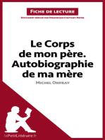 Le Corps de mon père. Autobiographie de ma mère de Michel Onfray (Fiche de lecture)