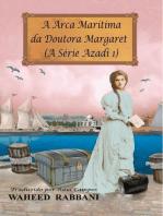 A Arca Marítima da Doutora Margaret