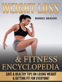 Weight Loss & Fitness Encyclopedia: Safe & Healthy Tips On Losing Weight & Getting Fit For Everyone!